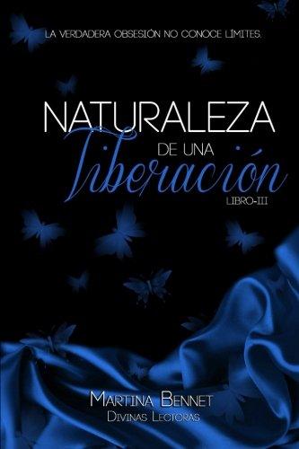 Naturaleza de una Liberación: Libro 3: Volume 3 (Naturaleza de una Obsesión)