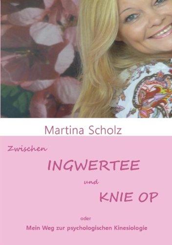 Zwischen Ingwertee und Knie OP: Mein Weg zur psychologischen Kinesiologie (German Edition)