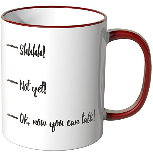WANDKINGS® Tasse, Schriftzug Shhhh! - Not Yet! -Ok, Now You can Talk! - ROT