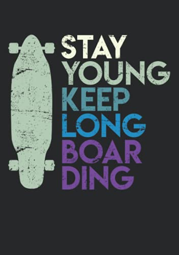 Notizbuch A5 liniert mit Softcover Design: Stay young keep Longboarding Longboard Geschenk Skateboard: 120 linierte DIN A5 Seiten
