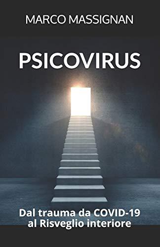 Psicovirus. Dal trauma da COVID-19 al Risveglio interiore