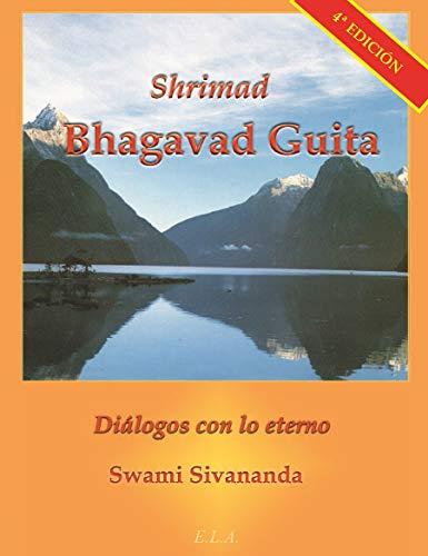Shrimad Bhagavad Guita, Diálogos con lo Eterno (Swami Sivananda (ela))