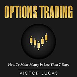 Options Trading: How to Make Money in Less Than 7 Days  audiobook cover art