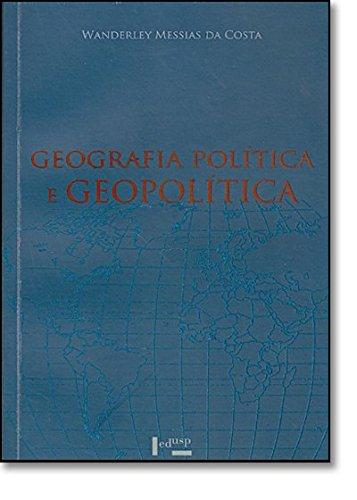 Geografia Política e Geopolítica: Discursos Sobre o Território e o Poder