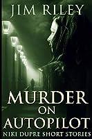 Murder On Autopilot (Niki Dupre Short Stories Book 3)