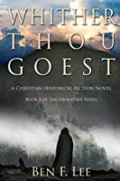 Whither Thou Goest: A Christian Historical Fiction Novel