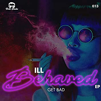 ILL Behaved EP