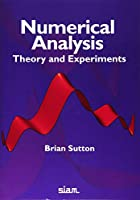 Numerical Analysis: Theory and Experiments