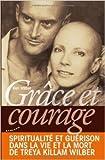 Grâce et courage - Spiritualité et guérison dans la vie et la mort de Treya Killam Wilber de Ken Wilber ,Kevin Dancelme (Traduction) ( 11 avril 2011 ) - Almora (11 avril 2011) - 11/04/2011
