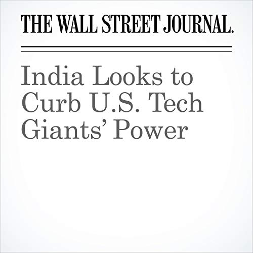 India Looks to Curb U.S. Tech Giants' Power copertina