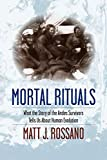 Image of Mortal Rituals: What the Story of the Andes Survivors Tells Us About Human Evolution
