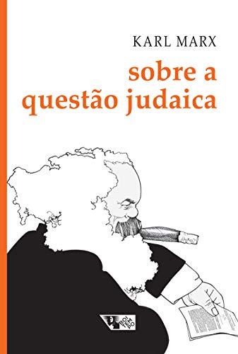 Sobre a questão judaica: Inclui as cartas de Marx a Ruge publicadas nos Anais Franco-Alemães