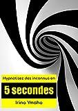 Hypnotisez des inconnus en 5 secondes!