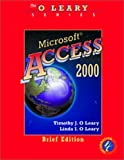 O'Leary Series:  Microsoft  Access 2000 Brief Edition
