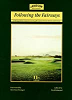 Following the Fairways: Distinguished Companion to the Golf Courses of Great Britain and Ireland