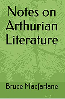Notes on Arthurian Literature by [Bruce Macfarlane]