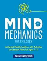 Mind Mechanics for Children (Mind Mechanics for Mental Health)
