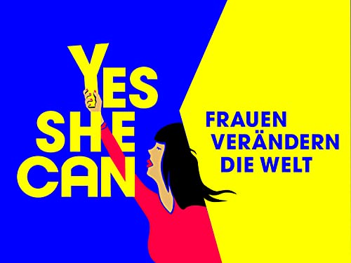 Yes She Can - Frauen verändern die Welt