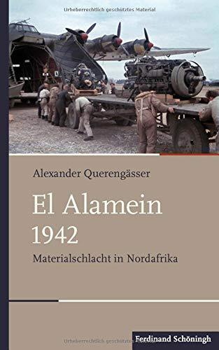 El Alamein 1942: Materialschlacht in Nordafrika (Schlachten - Stationen der Weltgeschichte)