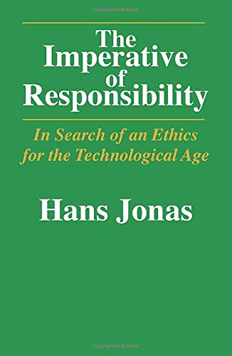 The Imperative of Responsibility: In Search of an Ethics for the Technological Age
