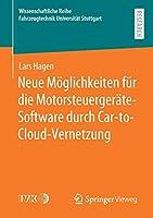 Neue Moeglichkeiten fuer die Motorsteuergeraete-Software durch Car-to-Cloud-Vernetzung (Wissenschaftliche Reihe Fahrzeugtechnik Universitaet Stuttgart)