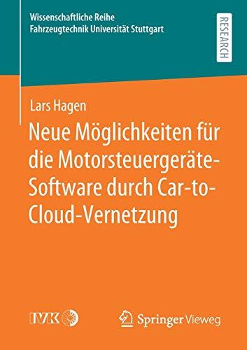 Neue Möglichkeiten für die Motorsteuergeräte-Software durch Car-to-Cloud-Vernetzung (Wissenschaftliche Reihe Fahrzeugtechnik Universität Stuttgart)