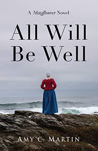 All Will Be Well: A Mayflower Novel