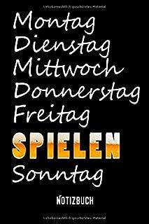 Montag Dienstag Mittwoch Donnerstag Freitag SPIELEN Sonntag: Spiel & Spaß - A5 I 120 Seiten I Dotgrid Tagebuch I Notizbuch I Food tutorials I Diät Notizbuch I Rezeptbuch (German Edition)