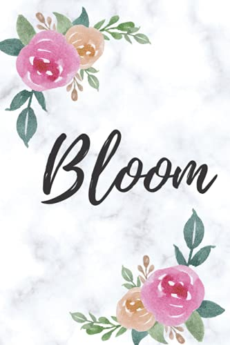 Bloom: Bloom into who you are meant to be!