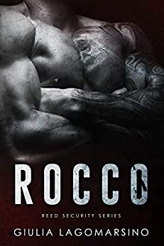 Rocco: A Reed Security Romance by [Giulia Lagomarsino]