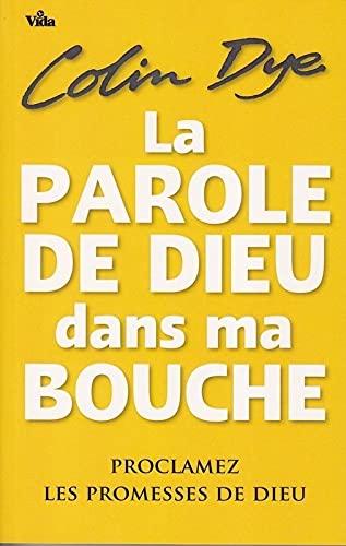 La parole de Dieu dans ma bouche (French Edition)