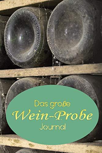 Das große Wein-Probe Journal: Ein Weinbuch zum Selberschreiben