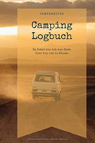 Camping Logbuch: Reisetagebuch | Campingtagebuch für den Zelt, Camper, Caravan, Reisemobil, Wohnwagen, Wohnmobil, Bikepacking Urlaub | Reisejournal | Notizbuch