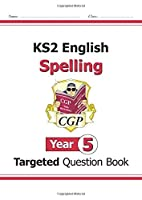 KS2 English Targeted Question Book: Spelling - Year 5 by CGP Books(2014-05-22)