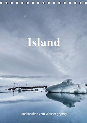 Island - Landschaften vom Wasser geprägt (Tischkalender 2021 DIN A5 hoch)