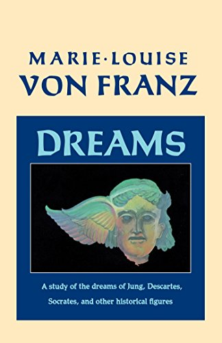 Dreams: A Study of the Dreams of Jung, Descartes, Socrates, and Other Historical Figures (C. G. Jung Foundation Books Series Book 9) (English Edition)