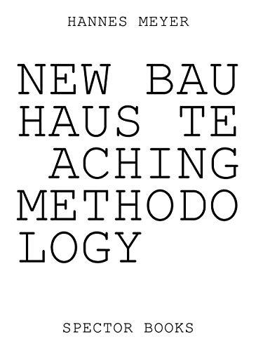 Hannes Meyer'S New Bauhaus Pedagogy /Anglais: From Dessau to Mexico