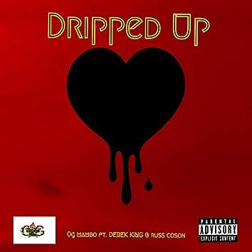 Dripped Up (feat. Derek King & Russ Coson)