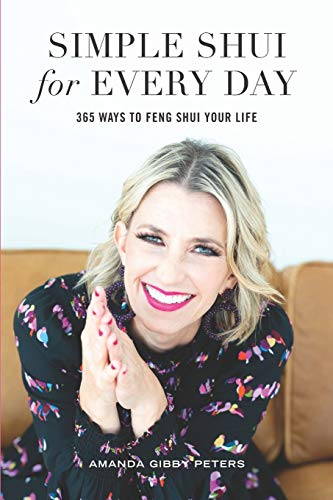 Simple Shui for Every Day: 365 Ways to Feng Shui Your...