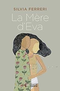La mère d'Eva par Silvia Ferreri
