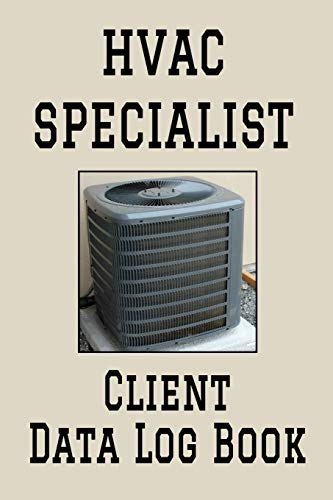 """HVAC Specialist Client Data Log Book: 6"""" x 9"""" Professional Heating, Ventilation & Air Conditioning A/C Client Tracking Address & Appointment Book with ... Personal Customer Information (157 Pages)"""