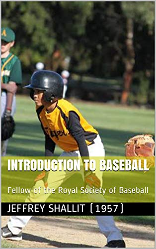 Introduction to Baseball : Fellow of the Royal Society of Baseball (English Edition)