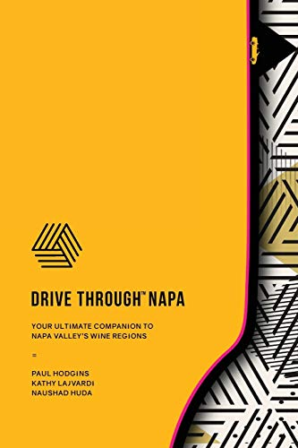 DRIVE THROUGH NAPA: Your Ultimate Companion to Napa Valley's Wine Regions