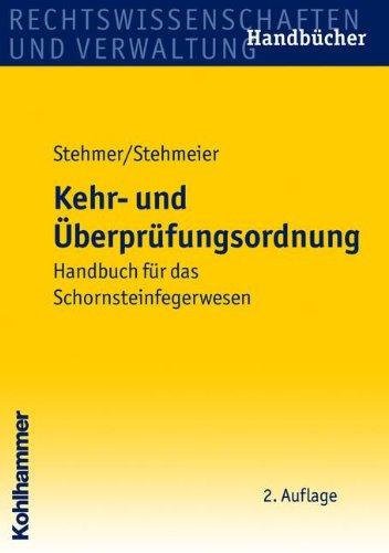 Kehr- und Überprüfungsordnung: Handbuch für das Schornsteinfegerwesen