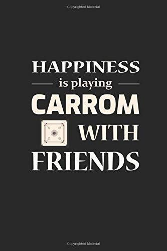 Happiness is Playing Carrom with Friends: Board Games Chess Dice Gift Blank Lined Journal Notebook Diary