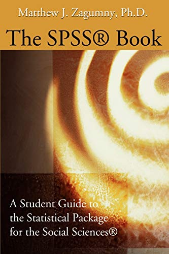 The SPSS® Book: A Student Guide to the Statistical...