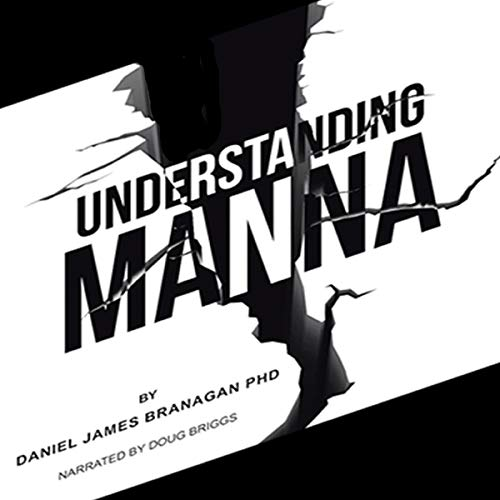 Understanding Manna Audiobook By Daniel James Branagan cover art