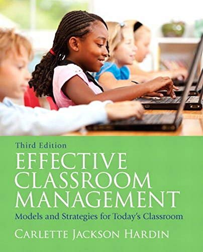 Effective Classroom Management Models And Strategies For Todays Classrooms 3rd Edition