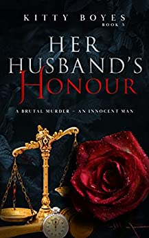 Her Husband's Honour: A Brutal Murder - An Innocent Man (Mystery Suspense Series Book 5) by [Kitty Boyes]