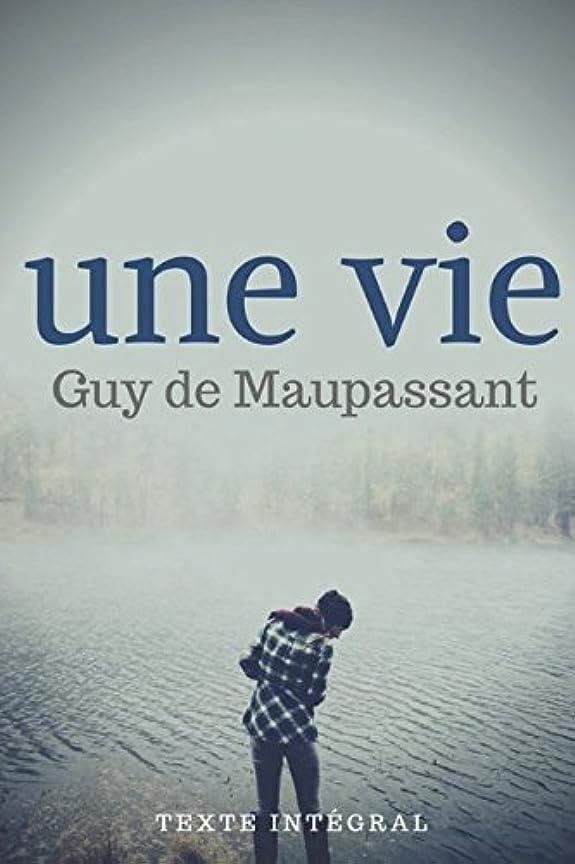 ディレクターインク時々Une Vie (texte intégral): Le premier roman de Guy de Maupassant